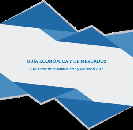 GUÍA ECONÓMICA Y DE MERCADOS – EUA: Límite de endeudamiento y plan fiscal2017