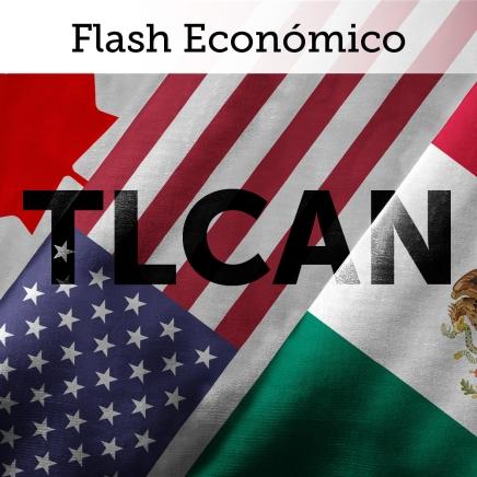 Flash Económico: Renegociación TLCAN Agosto2018