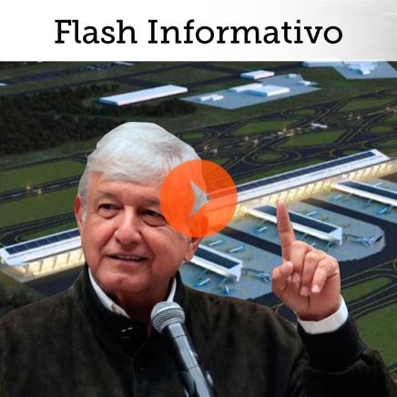 Flash Informativo: Aeropuerto deTexcoco