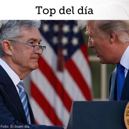 Top del día: Trump vuelve a la carga contraPowell