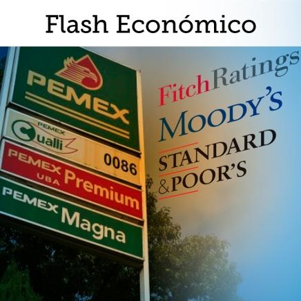 FLASH MERCADOS: Esto es lo que ha pasado con la calificación de Pemex yMéxico