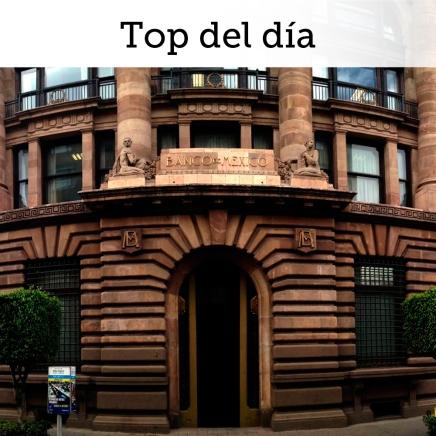 """Top del día: En espera de un tono """"dovish"""" en anuncio deBanxico"""