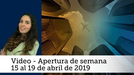 Video semanal: Del 15 al 19 de abril de 2019