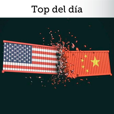 Top del día: Escalan tensiones comerciales con negociaciones acontrarreloj