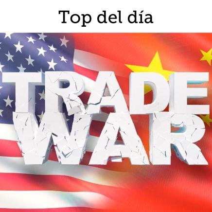 Top del día: Aumentan conflictos entre Estados Unidos y China, los mercados loresienten